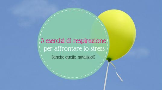 3 esercizi di respirazione per affrontare lo stress