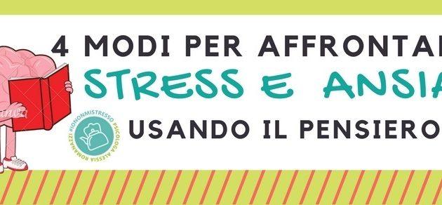 4 modi per affrontare stress e ansia (usando il pensiero)