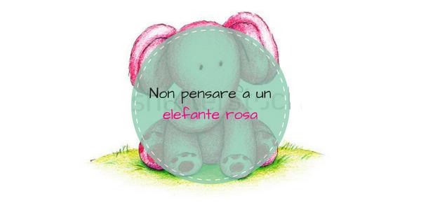 Non pensare a un elefante rosa